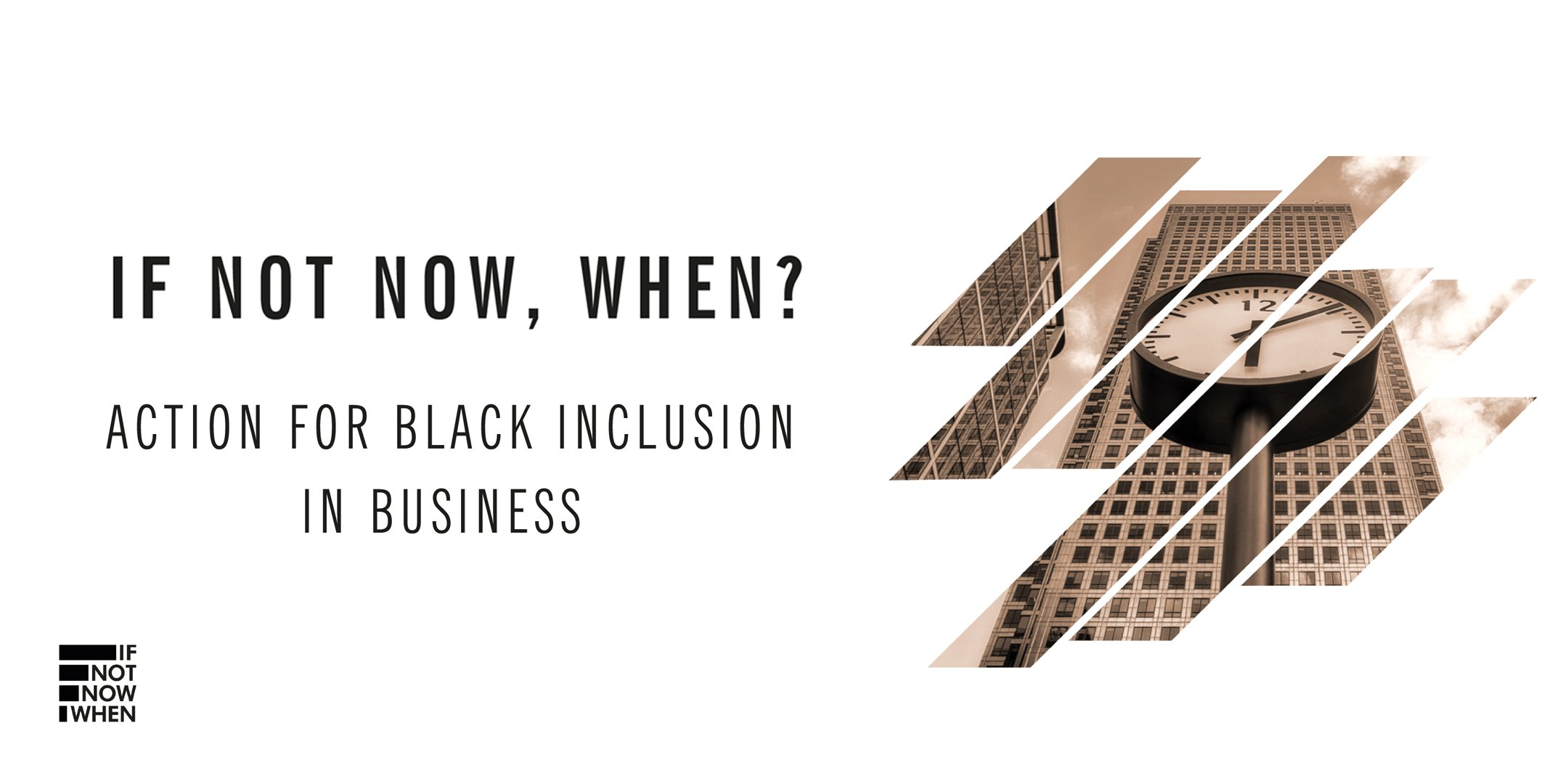 If Not Now, When? Report: Action for Black Inclusion in Business